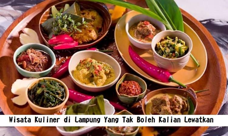 Wisata Kuliner di Lampung Yang Tak Boleh Kalian Lewatkan