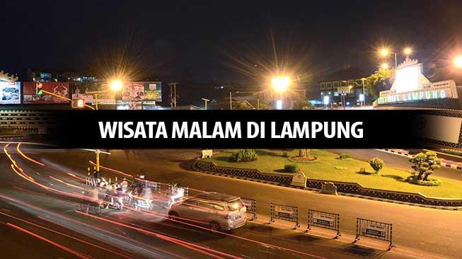 Wisata Malam di Lampung