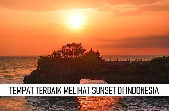 TEMPAT TERBAIK MELIHAT SUNSET DI INDONESIA