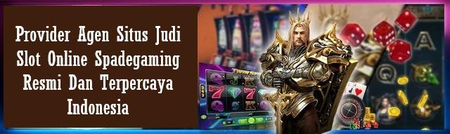 Provider Agen Situs Judi Slot Online Spadegaming Resmi Dan Terpercaya Indonesia