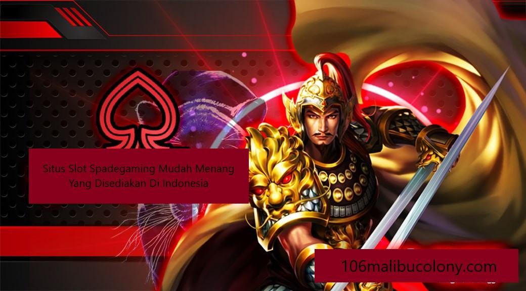 Situs SlotSpadegamingMudahMenang Yang Disediakan Di Indonesia
