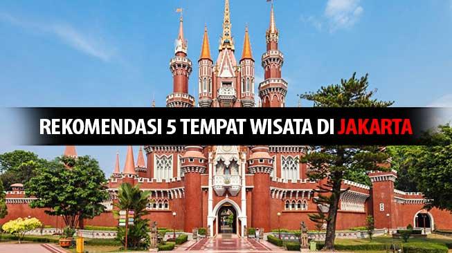 Rekomendasi 5 Tempat Wisata di Jakarta