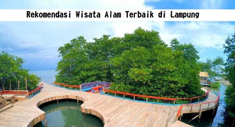 Rekomendasi Wisata Alam Terbaik di Lampung