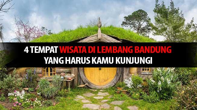 4 Tempat Wisata di Lembang Bandung Yang Harus Kamu Kunjungi