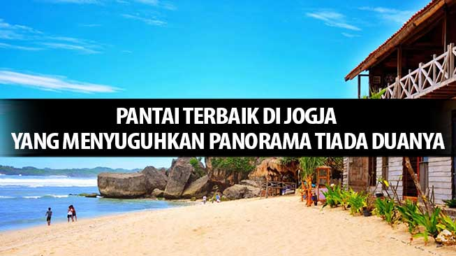 4 Pantai Terbaik Di Jogja Yang Menyuguhkan Panorama Tiada Duanya