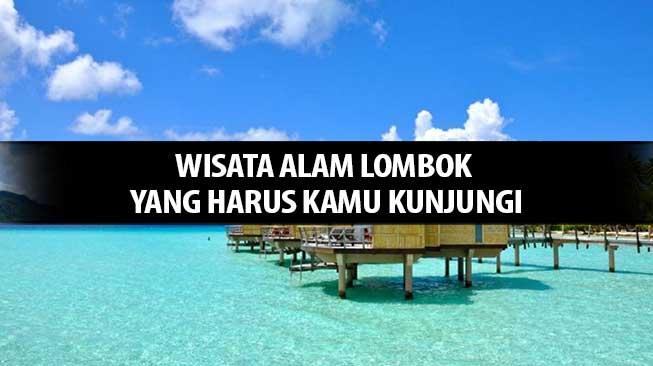 Wisata Alam Lombok Yang Harus Kamu Kunjungi