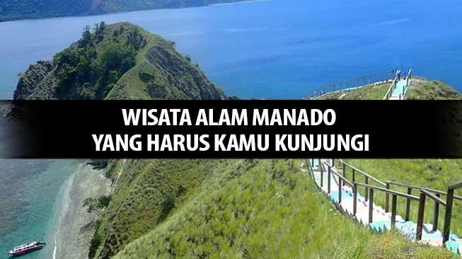 Wisata Alam Manado Yang Harus Kamu Kunjungi